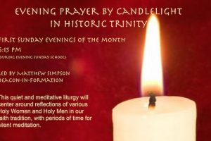 Trinity Evening Prayer by Candlelight — First Sundays of the Month at 4:30 pm