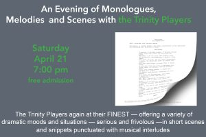 Trinity Players Perform 'Monologues, Melodies and Scenes' on Saturday, April 21st @ 7:00 pm