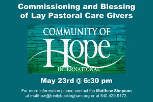 Community of Hope Commissioning and Blessing of Lay Pastoral Caregivers — May 23rd @ 6:30 pm