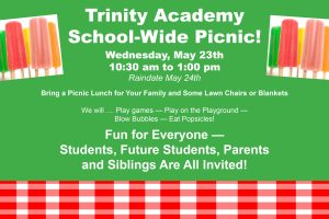 Trinity Academy School-Wide Picnic — Wednesday, May 23rd @ 10:30 to 1:00 pm