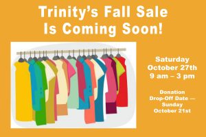 Trinity's Famous Fall Sale and Lunch — Saturday, October 27th, 9 am to 3 pm