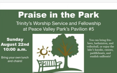 Trinity's Praise in the Park Worship Service on Sunday, August 22nd at Peace Valley Park